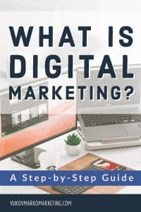 Digital Marketing? A Step-by-Step Guide